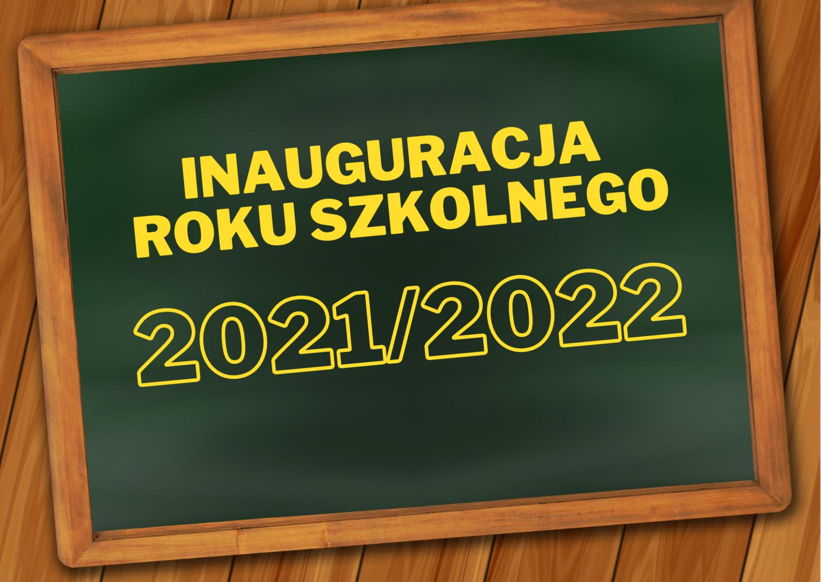 INAUGURACJA roku szkolnego 2021/2022                     1 września 2021 r