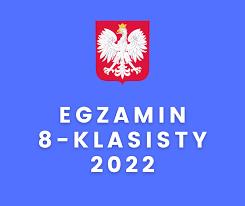 Egzamin ósmoklasisty           w 2022 r.